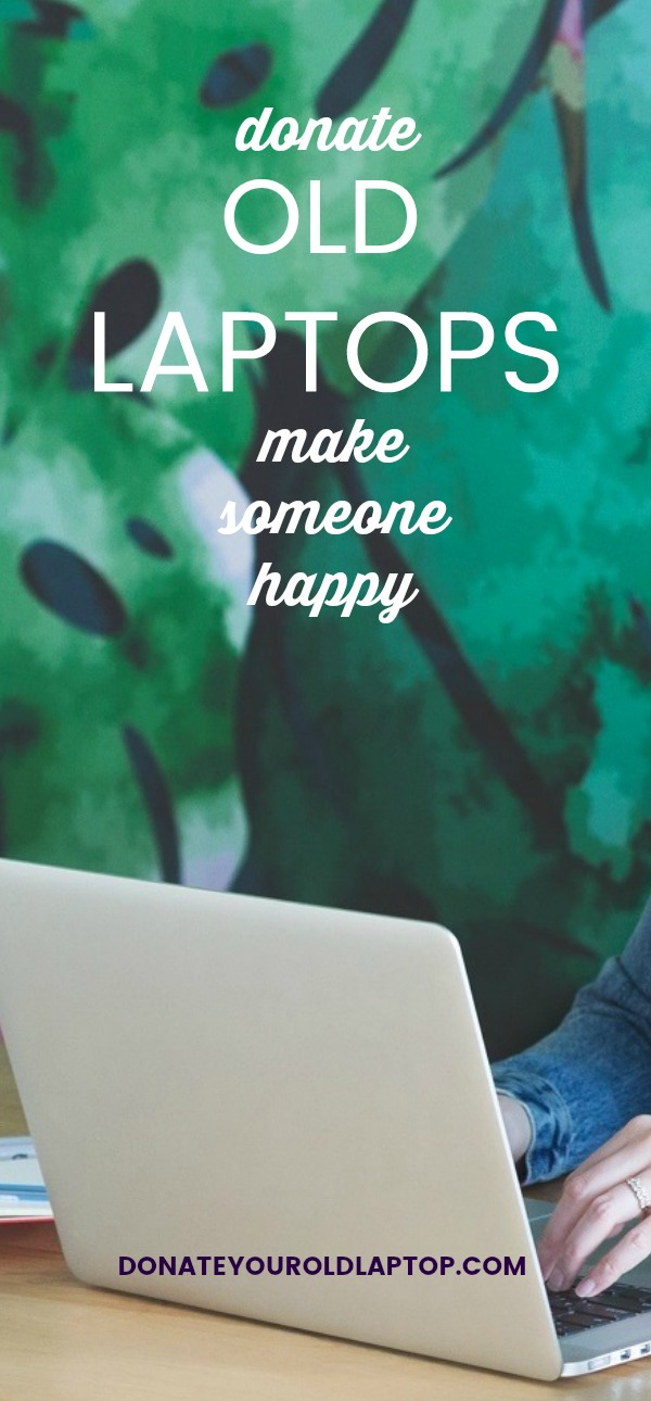Donate Old Laptop - Make Someone Happy - Donate your old laptop