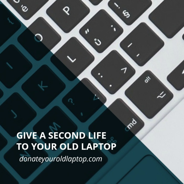 Give a second life to your old laptop - Donate your old laptop