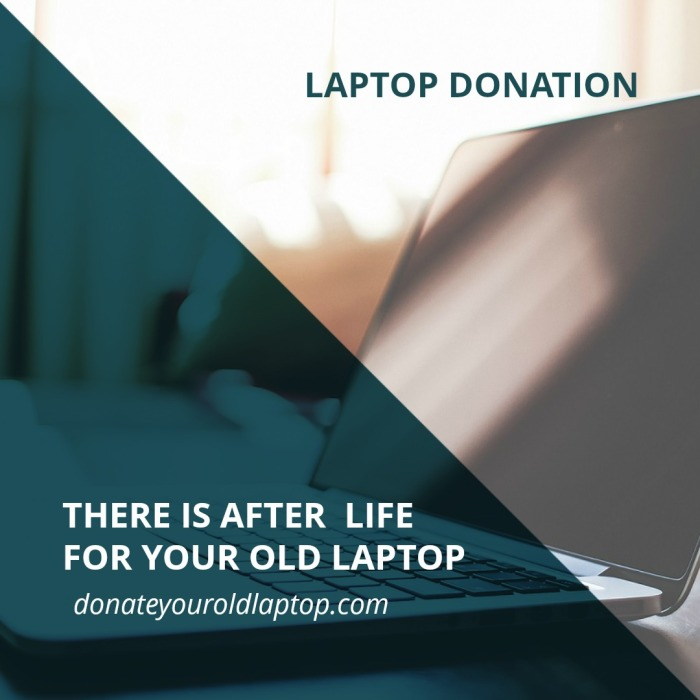 There is after life for your laptop - Donate your old laptop